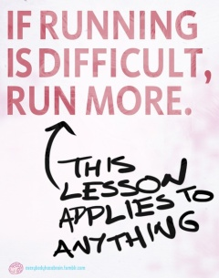 If Running Is Hard, Run More